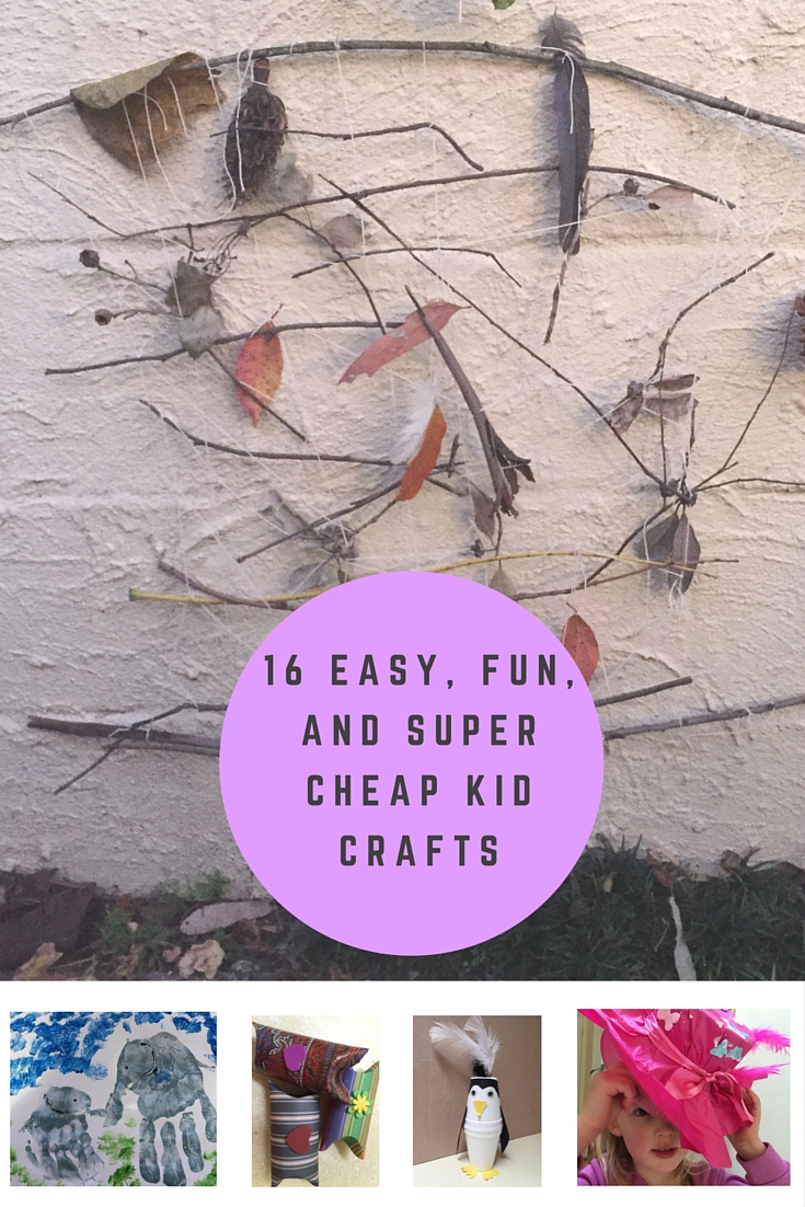 16 EASY, FUN AND SUPER CHEAP KID CRAFTS